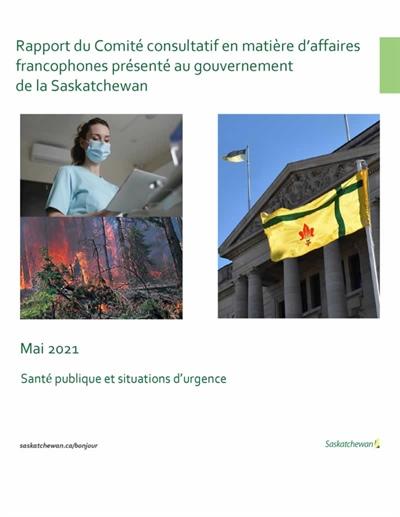 Rapport du Comité consultatif en matière d'affaires  francophones présenté au gouvernement  de la Saskatchewan